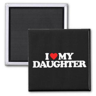I LOVE MY DAUGHTER REFRIGERATOR MAGNET