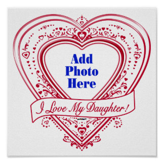 I Love My Daughter! Photo Red Hearts Poster