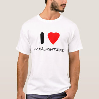 I love my daughters T-Shirt