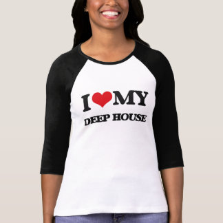 I Love My DEEP HOUSE T-Shirt