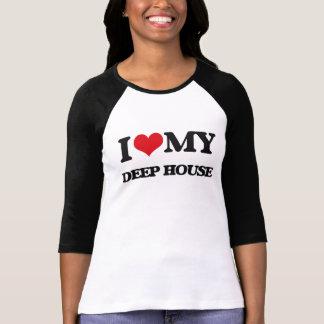 I Love My DEEP HOUSE T Shirts