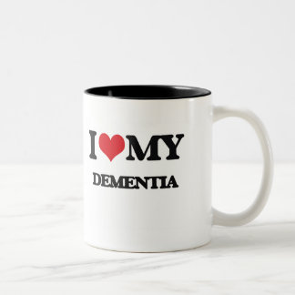 I Love My DEMENTIA Coffee Mugs