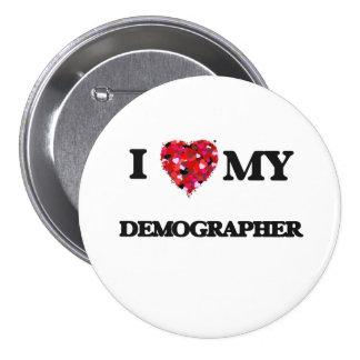 I love my Demographer 3 Inch Round Button