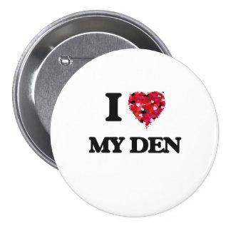 I Love My Den 7.5 Cm Round Badge