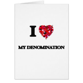 I Love My Denomination Greeting Card