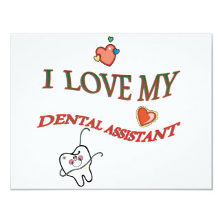 I LOVE MY DENTAL ASSISTANT CUSTOM ANNOUNCEMENTS