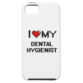 I love my Dental Hygienist iPhone 5 Cases