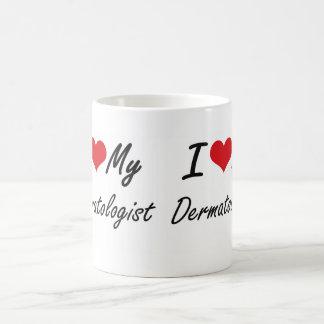 I love my Dermatologist Basic White Mug