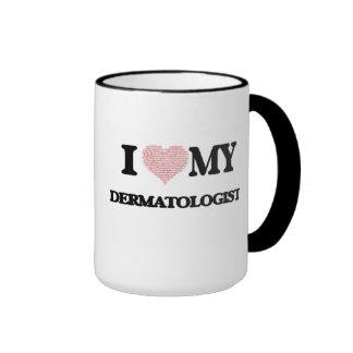 I love my Dermatologist (Heart Made from Words) Ringer Mug