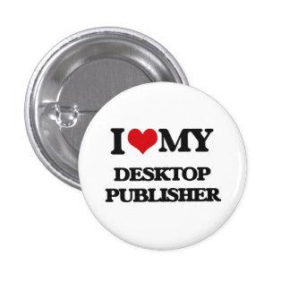 I love my Desktop Publisher 3 Cm Round Badge
