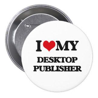 I love my Desktop Publisher 7.5 Cm Round Badge
