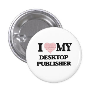 I love my Desktop Publisher (Heart Made from Words 3 Cm Round Badge