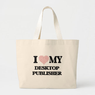 I love my Desktop Publisher (Heart Made from Words Jumbo Tote Bag