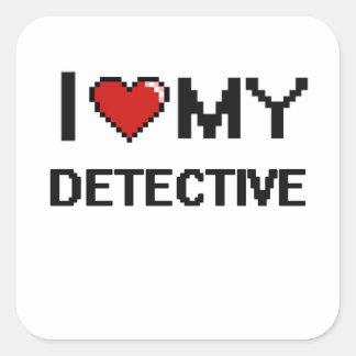 I love my Detective Square Sticker