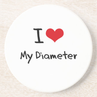 I Love My Diameter Coasters