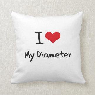 I Love My Diameter Pillow