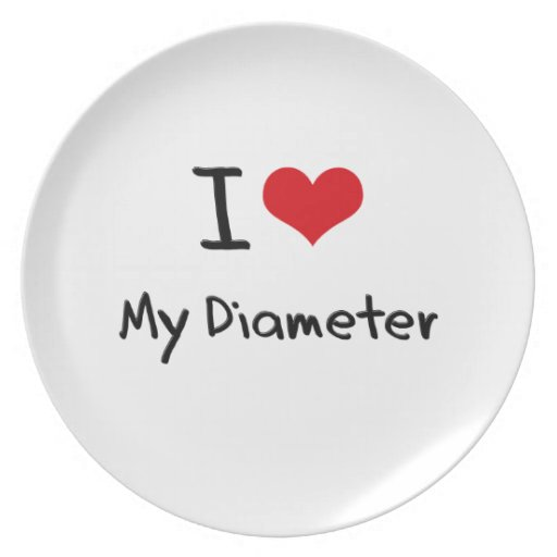 I Love My Diameter Party Plate
