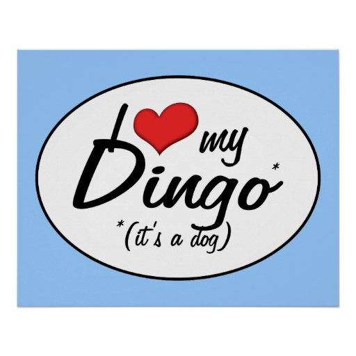 I Love My Dingo (It's a Dog) Posters