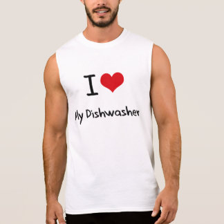 I Love My Dishwasher Sleeveless Shirts