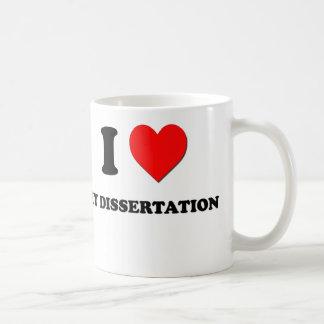 I Love My Dissertation Coffee Mug