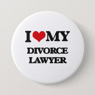 I love my Divorce Lawyer 7.5 Cm Round Badge