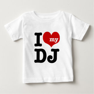 I love My DJ Baby T-Shirt