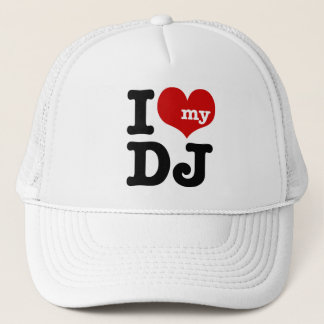 I love My DJ Trucker Hat