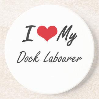 I love my Dock Labourer Drink Coasters