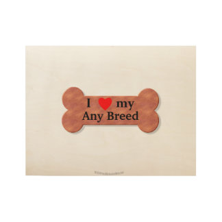 I love my dog breed wood poster