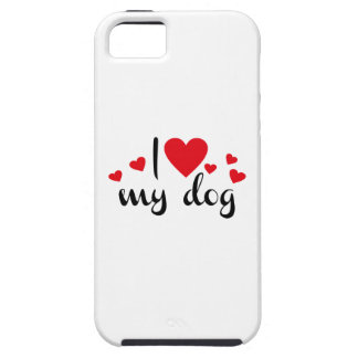 I love my dog iPhone 5 cases