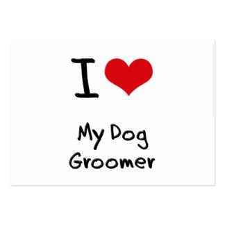 I Love My Dog Groomer Business Card