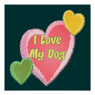I Love My Dog Heart Poster