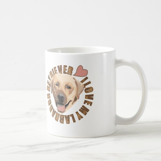 I love my dog - Labrador Retriever Coffee