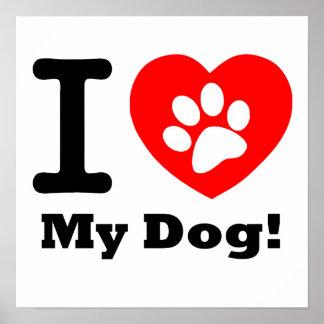 I Love My Dog Print