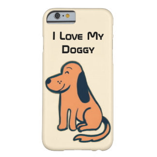 I Love My Doggy iPhone Case for dog lovers Barely There iPhone 6 Case