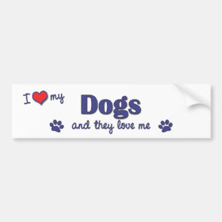 I Love My Dogs (Multiple Dogs) Bumper Sticker