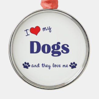 I Love My Dogs (Multiple Dogs) Christmas Ornament