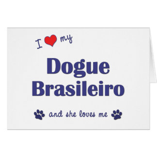 I Love My Dogue Brasileiro Female Dog Greeting Card