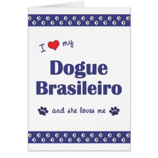 I Love My Dogue Brasileiro (Female Dog) Note Card