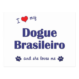 I Love My Dogue Brasileiro (Female Dog) Postcard
