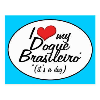 I Love My Dogue Brasileiro (It's a Dog) Postcard