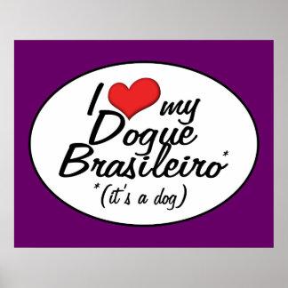 I Love My Dogue Brasileiro (It's a Dog) Print