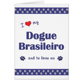 I Love My Dogue Brasileiro Male Dog Greeting Cards