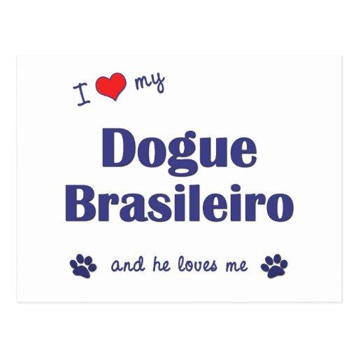 I Love My Dogue Brasileiro (Male Dog) Postcards