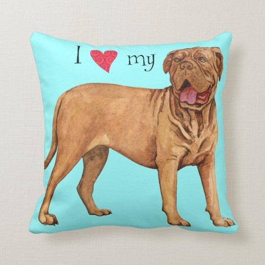 I Love my Dogue de Bordeaux Cushion