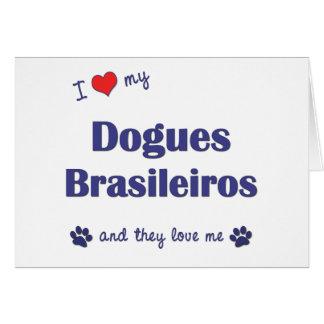 I Love My Dogues Brasileiros Multiple Dogs Card