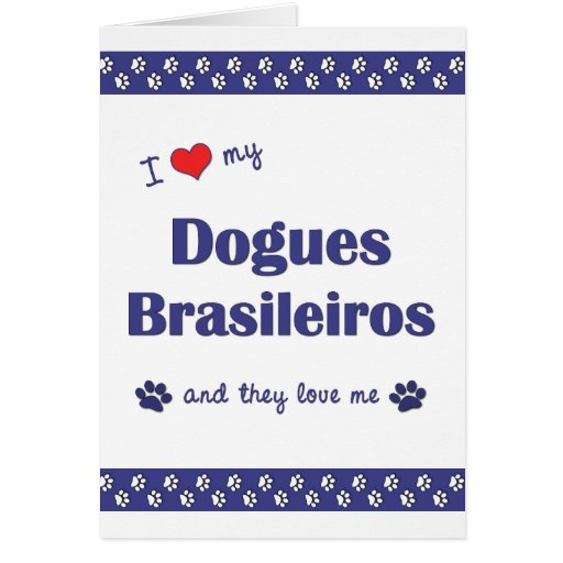 I Love My Dogues Brasileiros (Multiple Dogs) Card