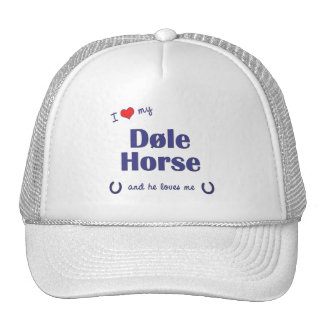 I Love My Dole Horse (Male Horse) Hat