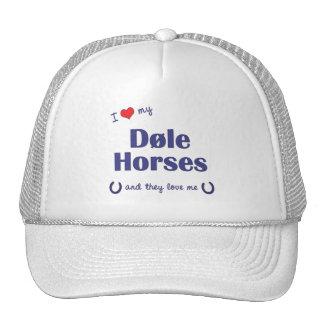 I Love My Dole Horses Multiple Horses Hats