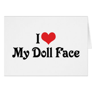 I Love My Doll Face Greeting Card